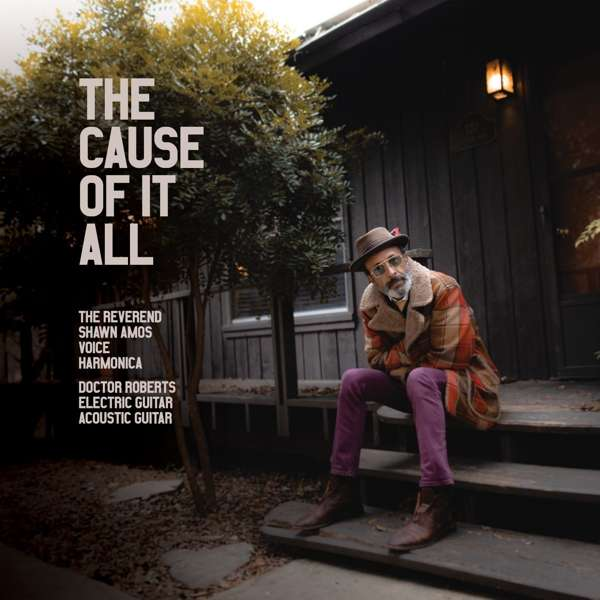 CD AMOS, SHAWN THE REVEREND - THE CAUSE OF IT ALL