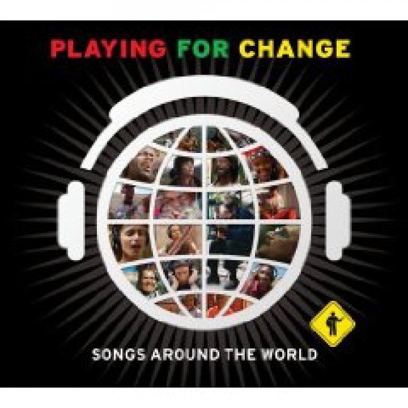 CD PLAYING FOR CHANGE - SONGS AROUND THE WORLD