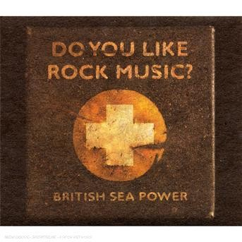 CD BRITISH SEA POWER - DO YOU LIKE ROCK MUSIC?