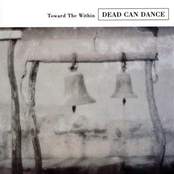 CD DEAD CAN DANCE - TOWARD THE WITHIN