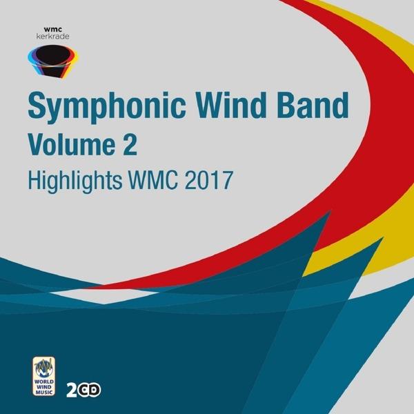 CD V/A - HIGHLIGHTS WMC 2017 - SYMPHONIC WIND ORCHESTRA, VOL. 2