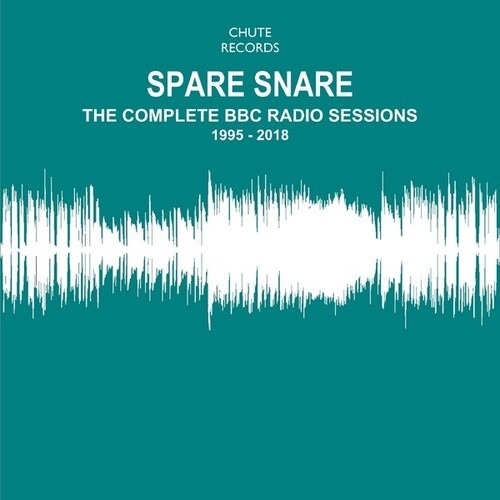 CD SPARE SNARE - COMPLETE BBC RADIO SESSIONS 1995 -2018