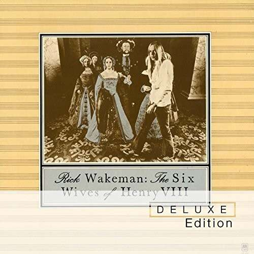 CD WAKEMAN RICK - THE SIX WIVES OF HENRY/DLX