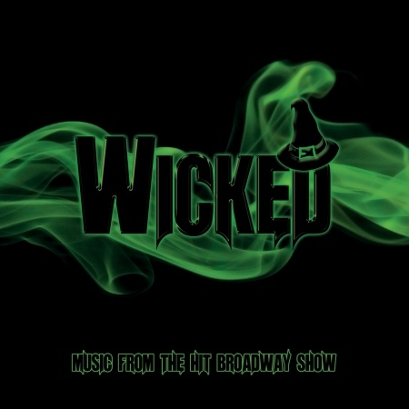 CD WEST END CHORUS - WICKED - MUSIC FROM THE HIT BROADWAY SHOW