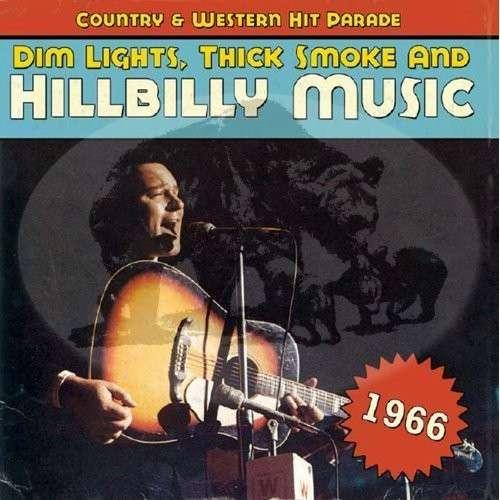 CD V/A - DIM LIGHTS, THICK SMOKE AND HILLBILLY MUSIC 1966