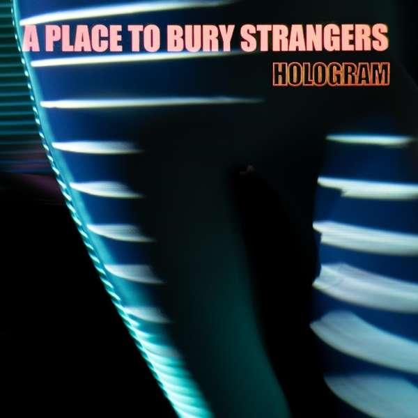 Vinyl A PLACE TO BURY STRANGERS - HOLOGRAM