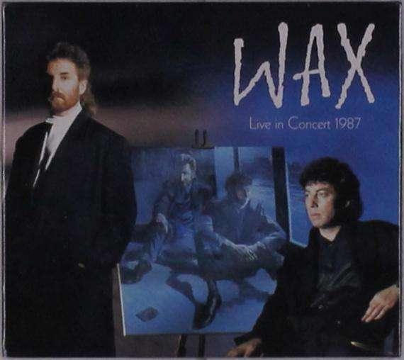 CD WAX - LIVE IN CONCERT 1987