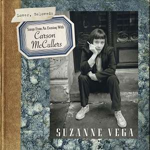 CD VEGA, SUZANNE - LOVER, BELOVED: SONGS FROM AN EVENING WITH CARSON MCCULLERS