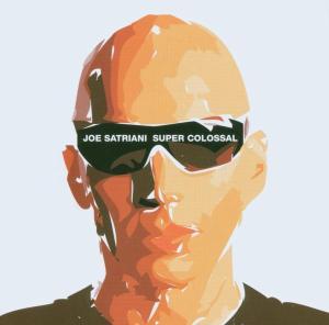 CD SATRIANI, JOE - Super Colossal