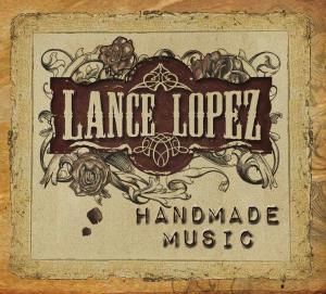 CD LOPEZ, LANCE - HANDMADE MUSIC