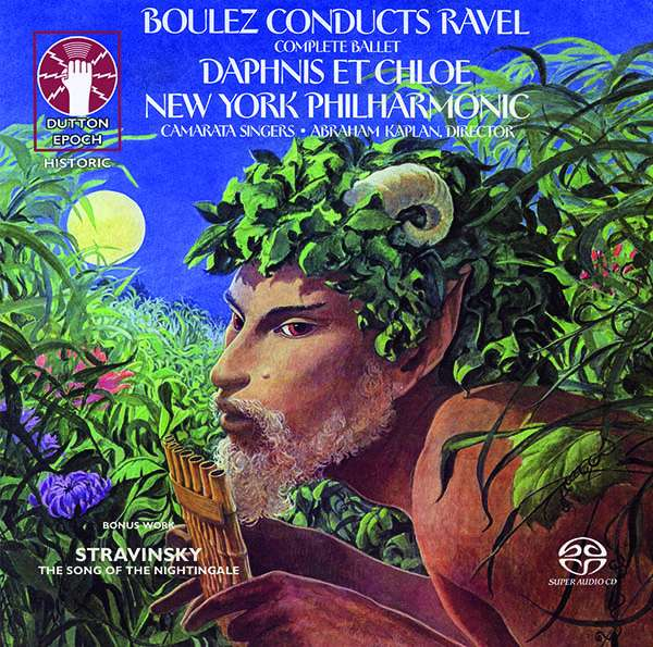 CD BOULEZ, PIERRE - RAVEL: DAPHNIS ET CHLOE & BONUS WORK - STRAVINSKY: THE SONG OF THE NIGHTINGALE