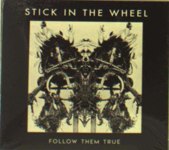 CD STICK IN THE WHEEL - FOLLOW THEM TRUE