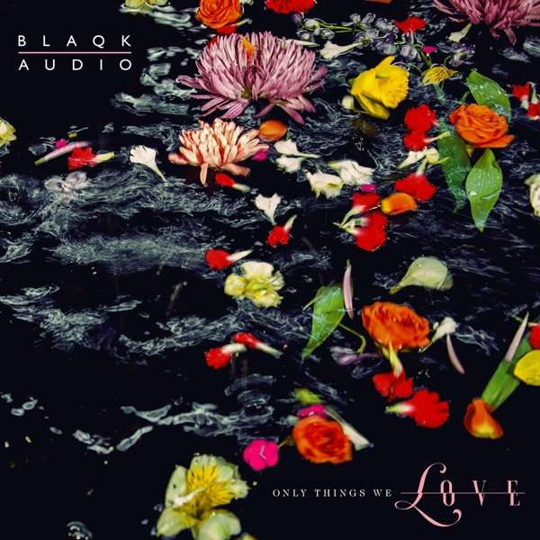 Blaqk Audio - CD ONLY THINGS WE LOVE