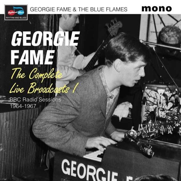 CD FAME, GEORGIE & THE BLUE - COMPLETE LIVE BROADCASTS (BBC SESSIONS 1964-67)