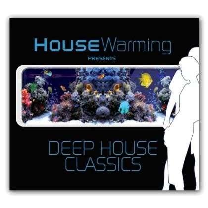 CD V/A - HOUSE WARMING PRESENTS DEEP HOUSE CLASSICS