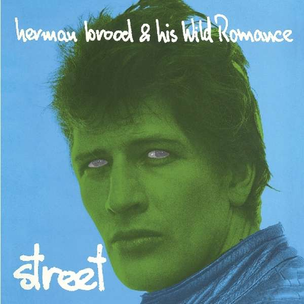 CD BROOD, HERMAN & HIS WILD ROMANCE - STREET