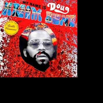 CD BLUNT, DOUG HREAM - MY NAME IS DOUG HREAM BLUNT