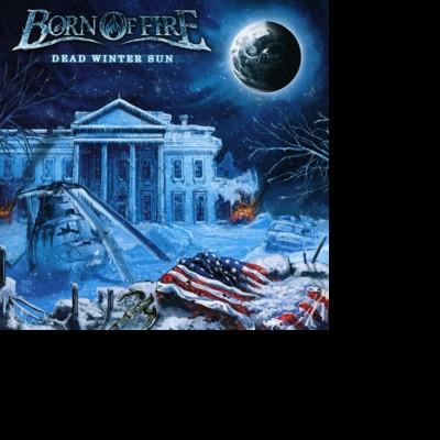 CD BORN OF FIRE - DEAD WINTER SUN