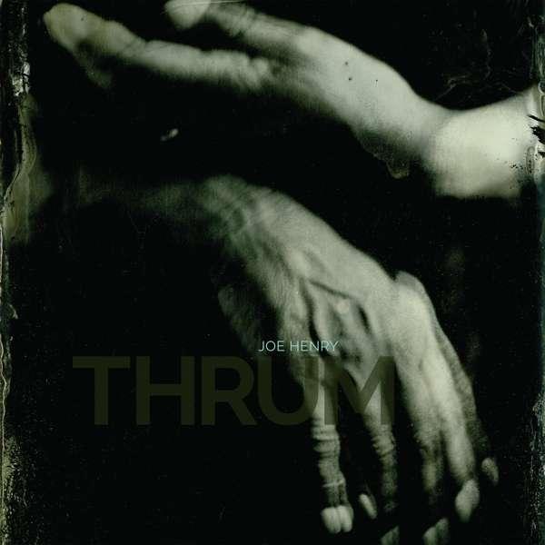 CD HENRY, JOE - THRUM