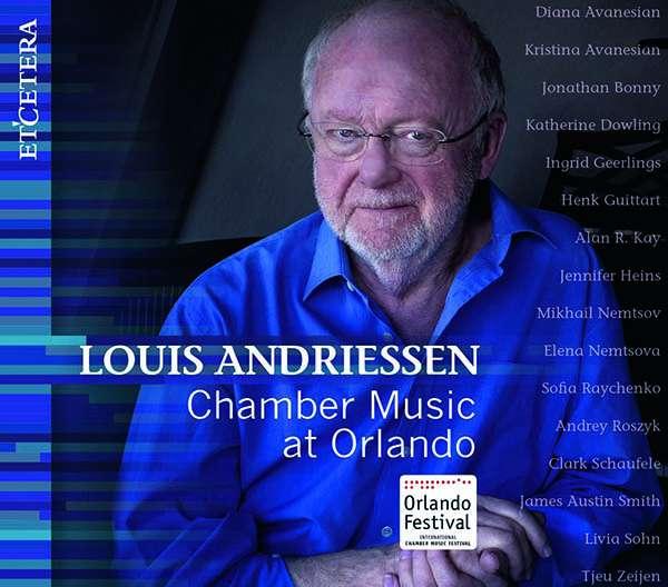 CD ANDRIESSEN, L. - CHAMBER MUSIC AT ORLANDO