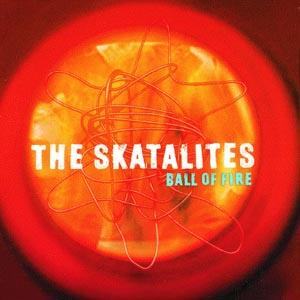 CD SKATALITES THE - BALL OF FIRE