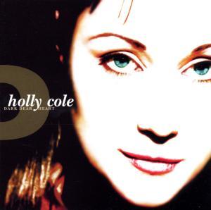 CD COLE HOLLY - DARK DEAR HEART