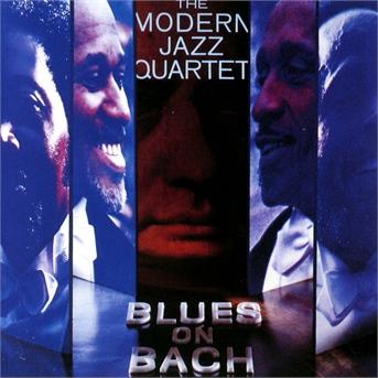 CD MODERN JAZZ QUARTET, THE - BLUES ON BACH