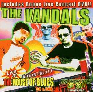 CD VANDALS - LIVE AT THE HOUSE OF BLUE