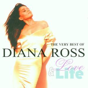 CD ROSS, DIANA - LOVE & LIFE, THE VERY BEST OF DIANA ROSS