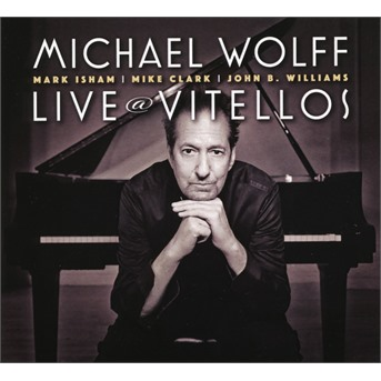 CD WOLFF, MICHAEL - LIVE AT VITELLOS