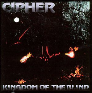 CD CIPHER - KINGDOM OF THE BLIND