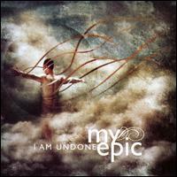 CD MY EPIC - I AM UNDONE