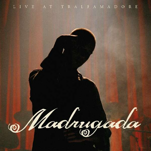 CD MADRUGADA - LIVE AT TRALFAMADORE