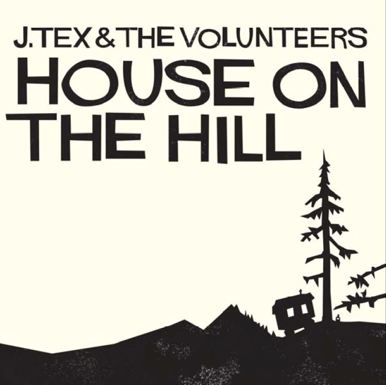 CD TEX, J & THE VOLUNTEERS - HOUSE ON THE HILL