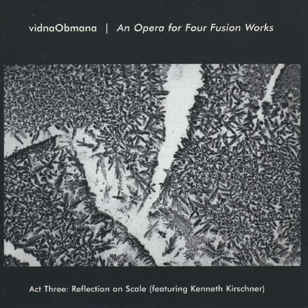 CD VIDNA OBMANA - AN OPERA FOR FUSION WORKS ACT 3