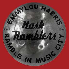 CD HARRIS, EMMYLOU AND THE NASH RAMBLERS - RAMBLE IN MUSIC CITY: THE LOST CONCERT (LIVE)