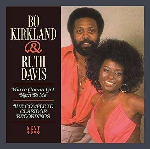 CD KIRKLAND, BO & RUTH DAVIS - YOU'RE GONNA GET NEXT TO ME