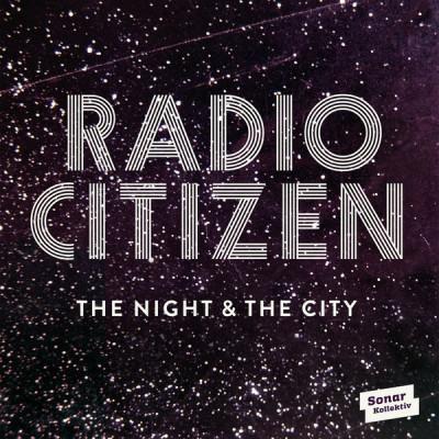 CD RADIO CITIZEN - NIGHT & THE CITY