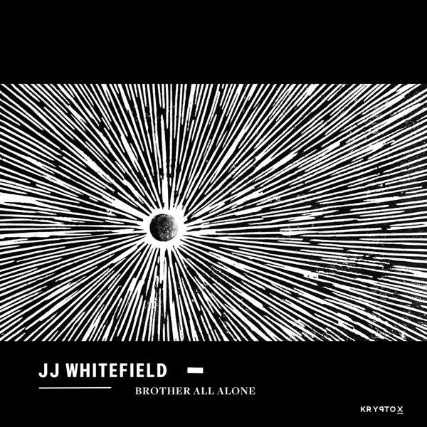Vinyl WHITEFIELD, J.J. - BROTHER ALL ALONE