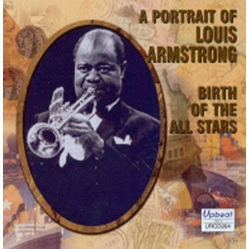 CD ARMSTRONG, LOUIS - BIRTH OF THE ALLSTARS