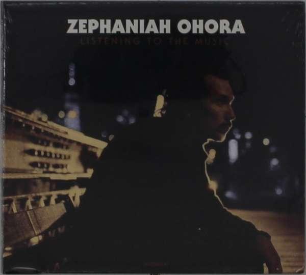 CD OHORA, ZEPHANIAH - LISTENING TO THE MUSIC