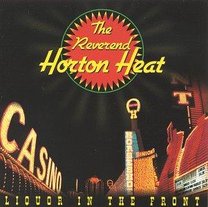 CD REVEREND HORTON HEAT - LIQUOR IN THE FRONT