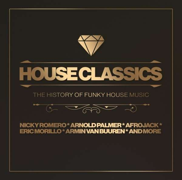 CD V/A - HOUSE CLASSICS THE HISTORY OF FUNKY HOUSE MUSIC