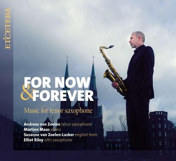 CD VAN ZOELEN/MAAS/VAN ZOELE - FOR NOW & FOREVER MUSIC FOR TENOR