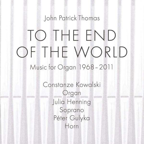 CD THOMAS, JOHN-PATRICK - TO THE END OF THE WOLRD