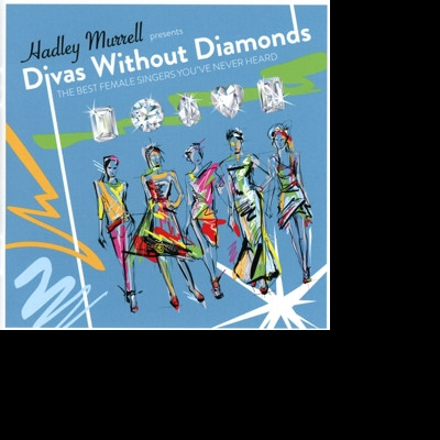CD V/A - DIVAS WITHOUT DIAMONDS:THE BEST FEMALE SINGERS YOU EVER HEARD!