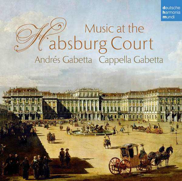 CD CAPPELLA GABETTA - Music at the Habsburg Court