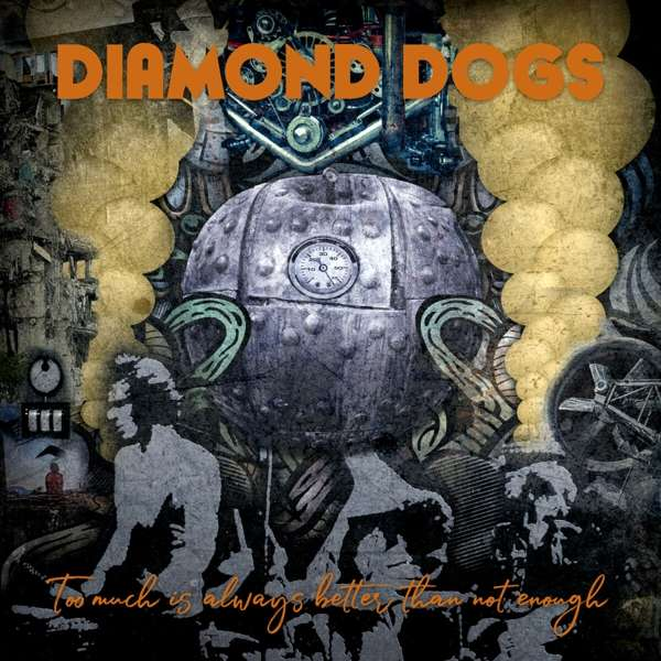 Vinyl DIAMOND DOGS - TOO MUCH IS ALWAYS BETTER THAN NOT ENOUGH