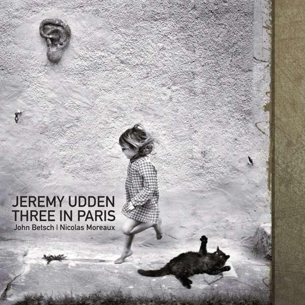 CD UDDEN, JEREMY - THREE IN PARIS