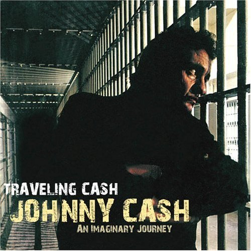 CD CASH, JOHNNY - TRAVELING CASH -AN...